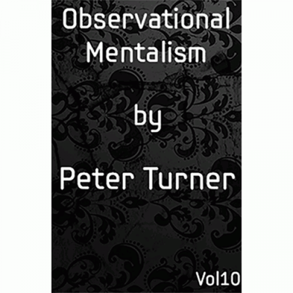 Observational Mentalism (Vol 10) by Peter Turner e...