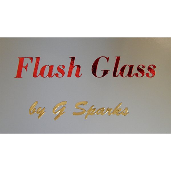 FLASH GLASS by G Sparks