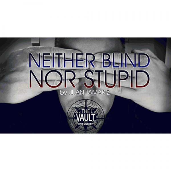 The Vault - Neither Blind Nor Stupid by Juan Tamar...