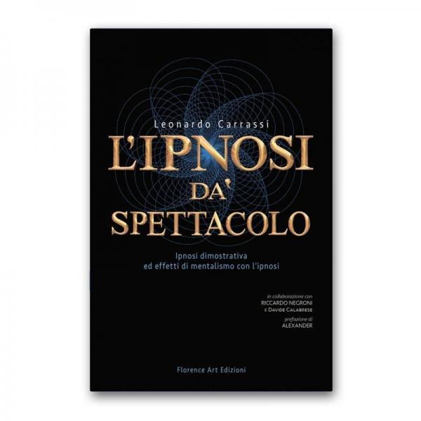 Leonardo Carrassi - L'ipnosi dà spettacolo